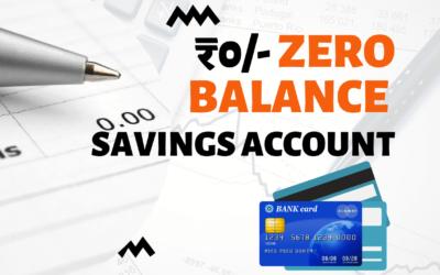 Top ten Zero Balance Savings Account in India 2022